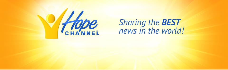 Welcome to Hope Channel - Sharing the BEST news in the world!